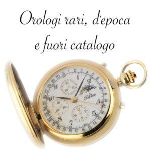 Orologi rari e fuori catalogo